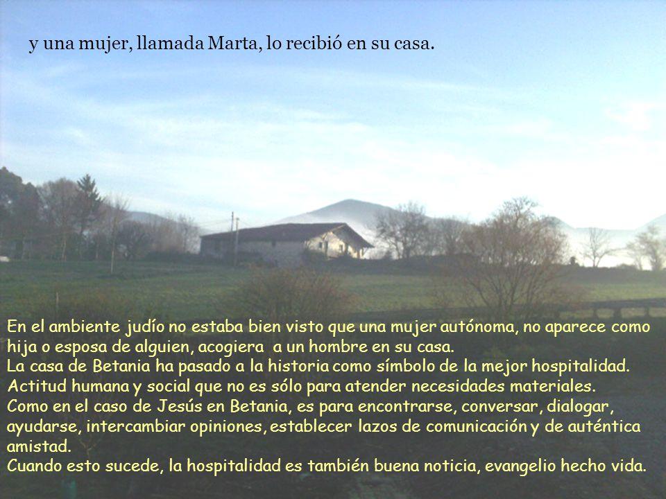 y una mujer, llamada Marta, lo recibió en su casa.