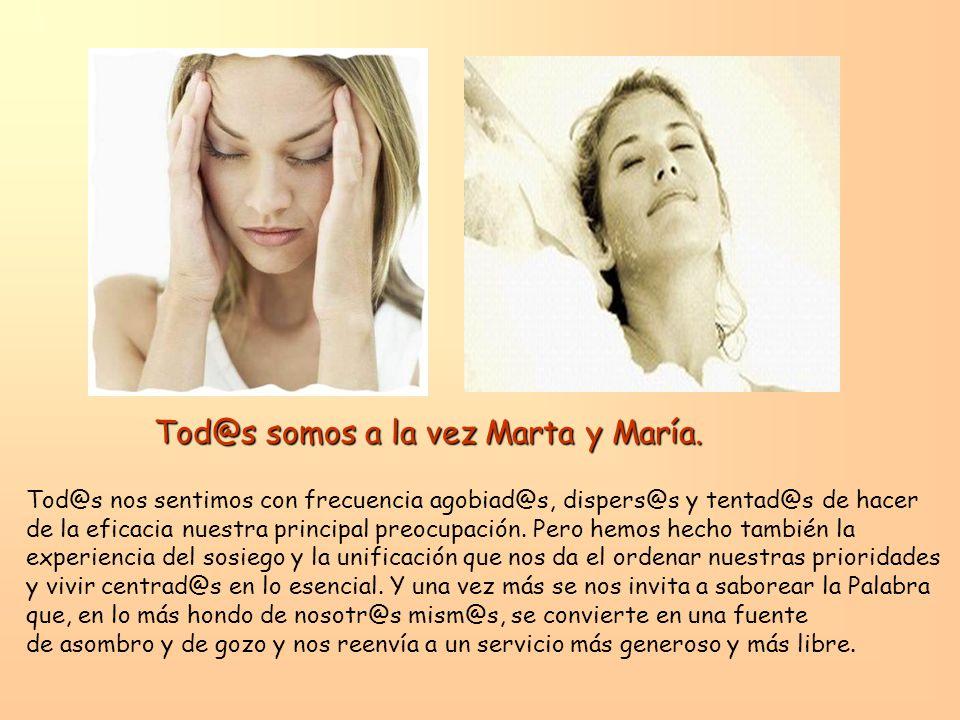 Tod@s somos a la vez Marta y María.