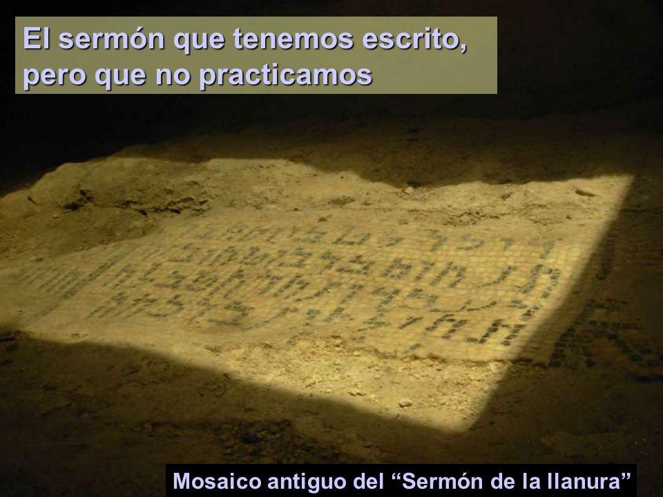 Mosaico antiguo del Sermón de la llanura El sermón que tenemos escrito, pero que no practicamos