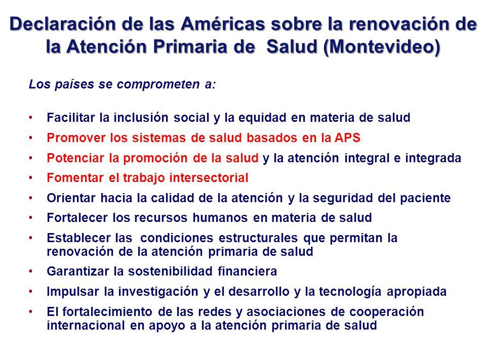 Declaración de las Américas sobre la renovación de la Atención Primaria de Salud (Montevideo) Los países se comprometen a: Facilitar la inclusión soci