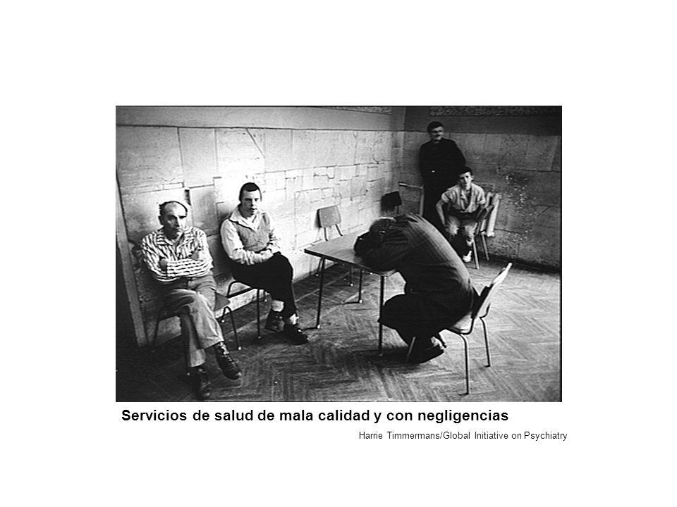 Servicios de salud de mala calidad y con negligencias Harrie Timmermans/Global Initiative on Psychiatry
