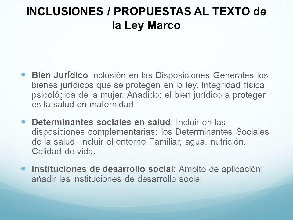 INCLUSIONES / PROPUESTAS AL TEXTO de la Ley Marco Bien Jurídico Inclusión en las Disposiciones Generales los bienes jurídicos que se protegen en la le