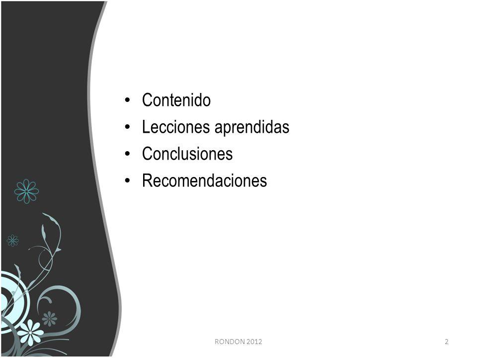 Contenido Lecciones aprendidas Conclusiones Recomendaciones 2RONDON 2012