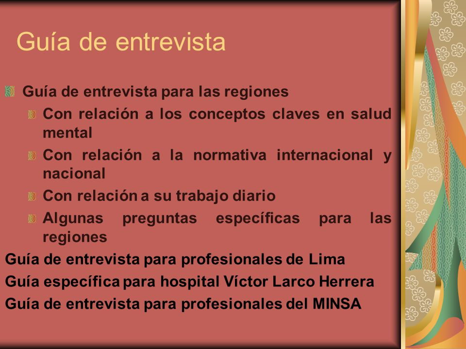 Guía de entrevista Guía de entrevista para las regiones Con relación a los conceptos claves en salud mental Con relación a la normativa internacional
