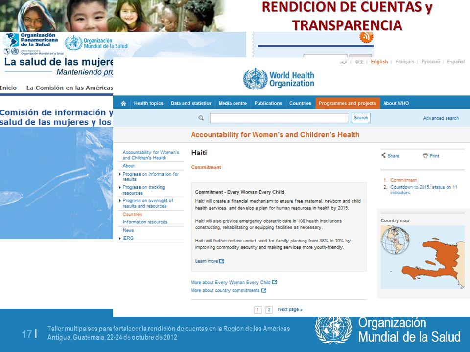 Taller multipaíses para fortalecer la rendición de cuentas en la Región de las Américas Antigua, Guatemala, 22-24 de octubre de 2012 17 | Mundial de la Salud Organización RENDICION DE CUENTAS y TRANSPARENCIA
