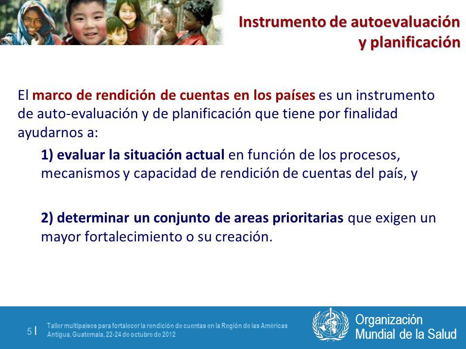 Taller multipaíses para fortalecer la rendición de cuentas en la Región de las Américas Antigua, Guatemala, 22-24 de octubre de 2012 5 |5 | Mundial de