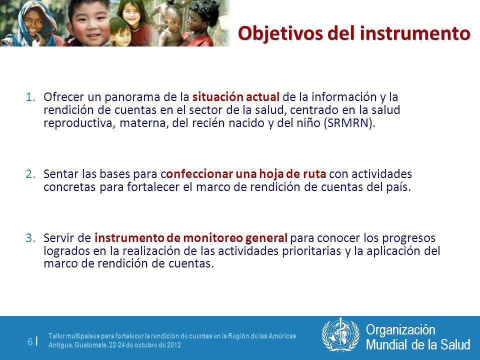 Taller multipaíses para fortalecer la rendición de cuentas en la Región de las Américas Antigua, Guatemala, 22-24 de octubre de 2012 6 |6 | Mundial de