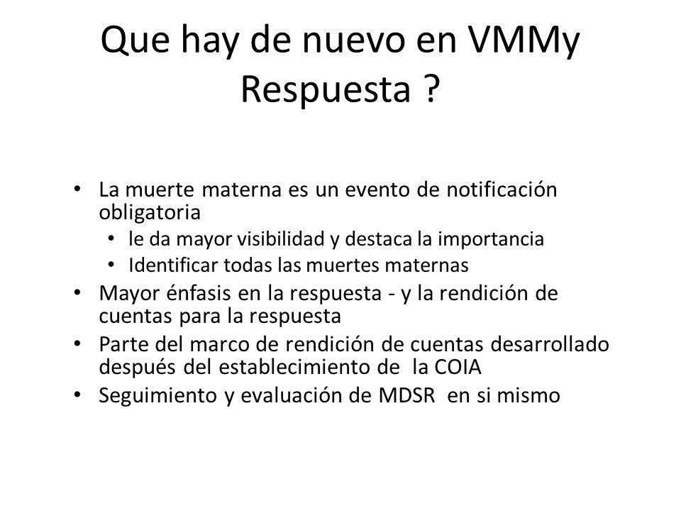 Que hay de nuevo en VMMy Respuesta ? La muerte materna es un evento de notificación obligatoria le da mayor visibilidad y destaca la importancia Ident