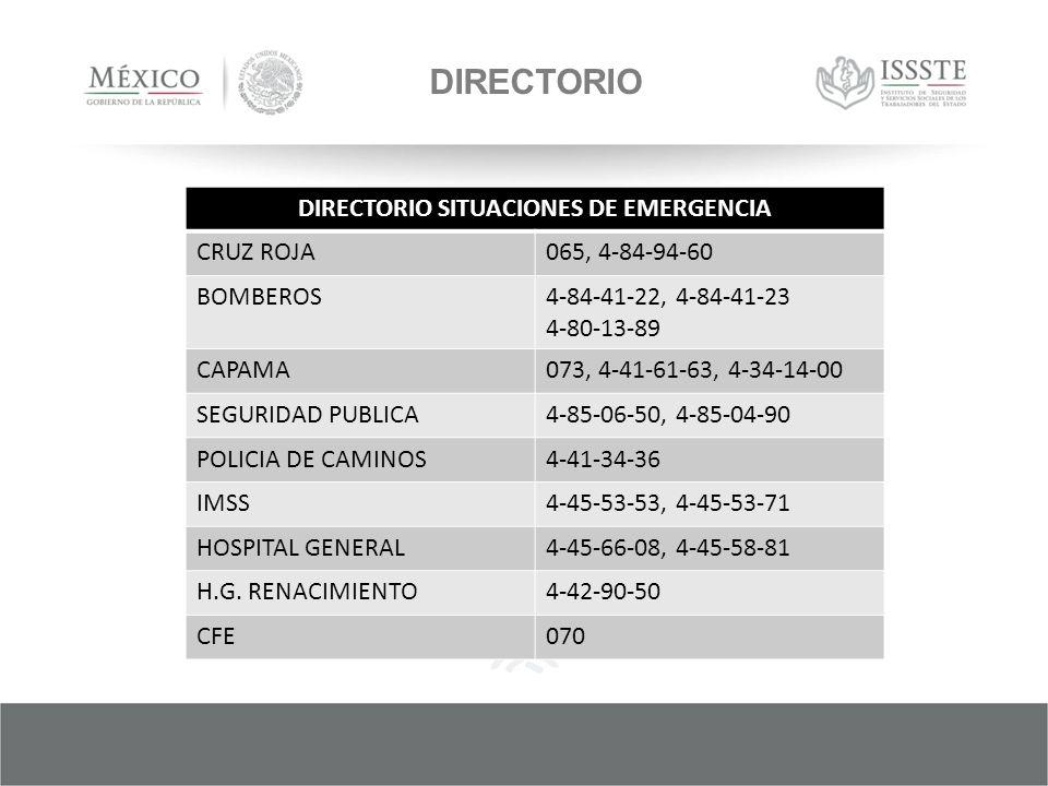 DIRECTORIO DIRECTORIO SITUACIONES DE EMERGENCIA CRUZ ROJA065, 4-84-94-60 BOMBEROS4-84-41-22, 4-84-41-23 4-80-13-89 CAPAMA073, 4-41-61-63, 4-34-14-00 SEGURIDAD PUBLICA4-85-06-50, 4-85-04-90 POLICIA DE CAMINOS4-41-34-36 IMSS4-45-53-53, 4-45-53-71 HOSPITAL GENERAL4-45-66-08, 4-45-58-81 H.G.