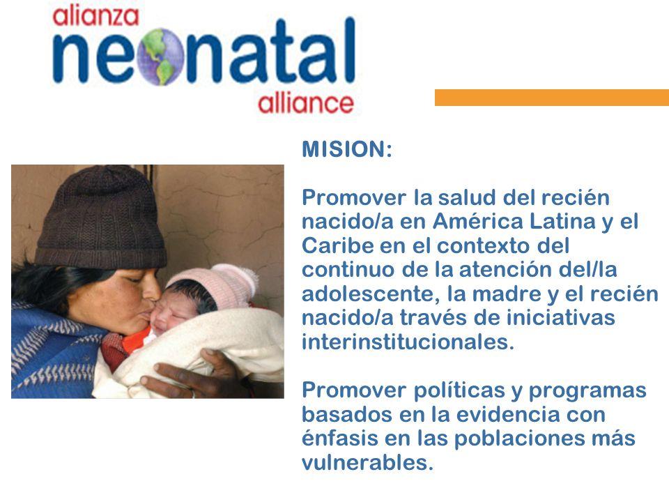 MISION: Promover la salud del recién nacido/a en América Latina y el Caribe en el contexto del continuo de la atención del/la adolescente, la madre y