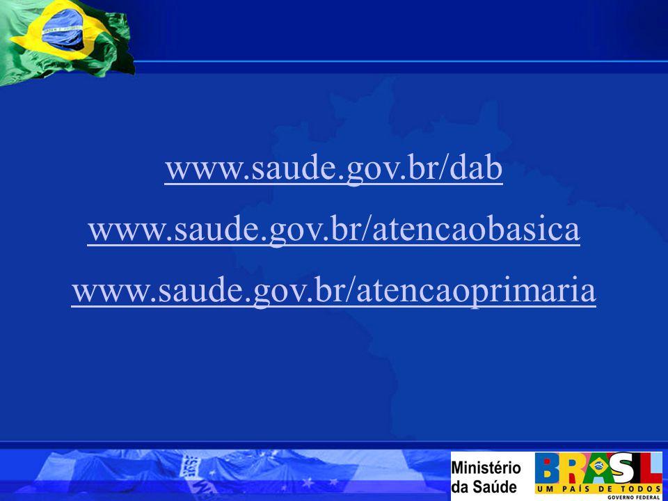 www.saude.gov.br/dab www.saude.gov.br/atencaobasica www.saude.gov.br/atencaoprimaria
