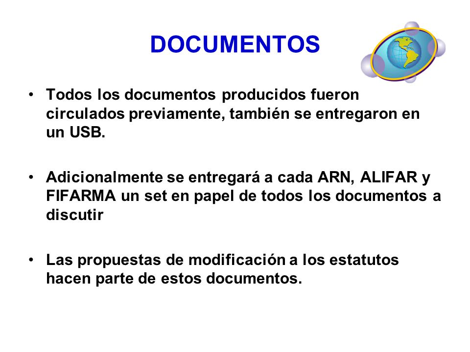 Todos los documentos producidos fueron circulados previamente, también se entregaron en un USB. Adicionalmente se entregará a cada ARN, ALIFAR y FIFAR