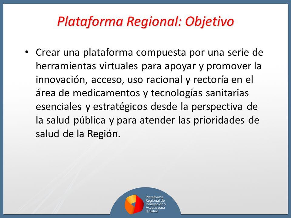 Plataforma Regional: Objetivo Crear una plataforma compuesta por una serie de herramientas virtuales para apoyar y promover la innovación, acceso, uso