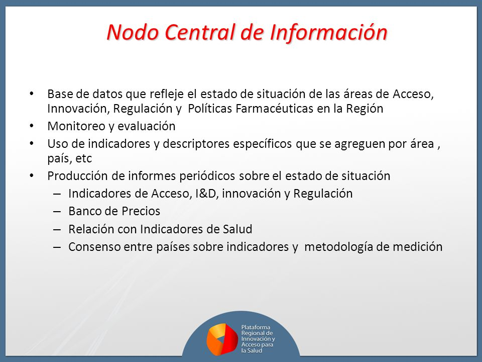 Base de datos que refleje el estado de situación de las áreas de Acceso, Innovación, Regulación y Políticas Farmacéuticas en la Región Monitoreo y eva