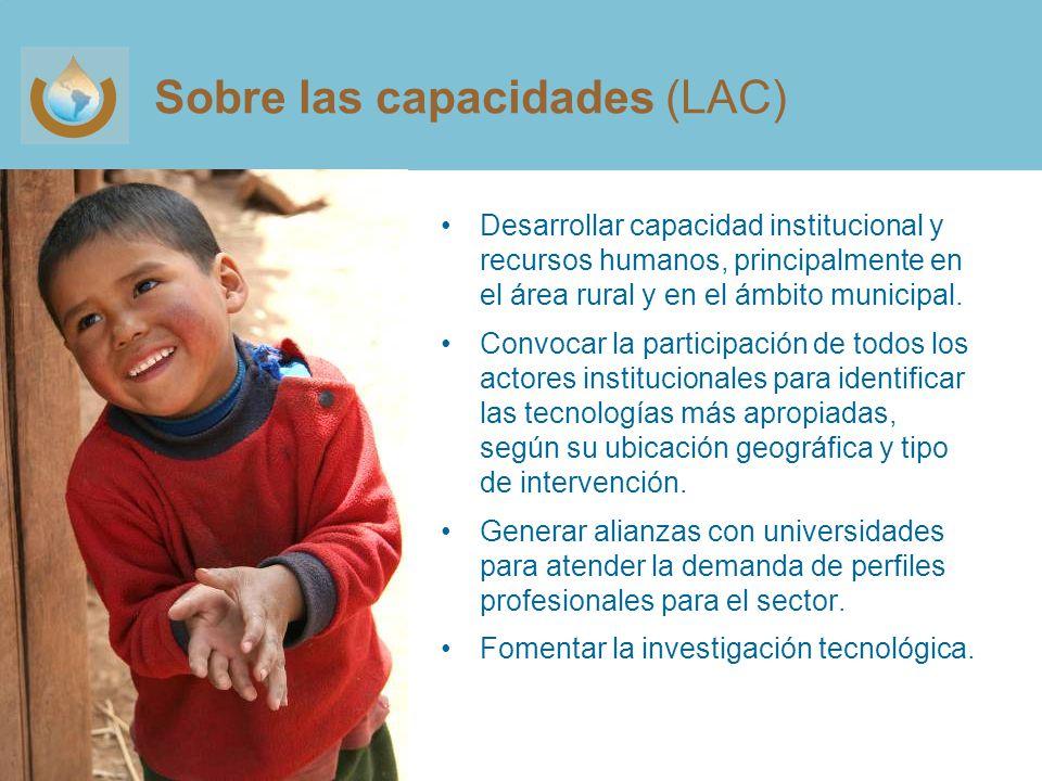 Sobre las capacidades (LAC) Desarrollar capacidad institucional y recursos humanos, principalmente en el área rural y en el ámbito municipal.