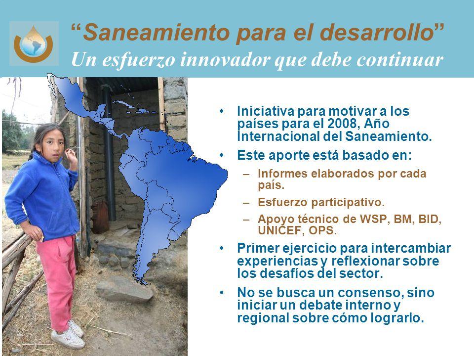 Saneamiento para el desarrollo Un esfuerzo innovador que debe continuar Iniciativa para motivar a los países para el 2008, Año Internacional del Saneamiento.