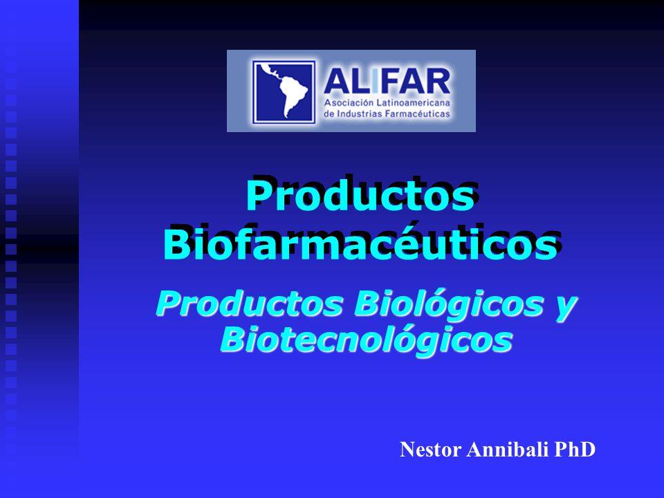 Productos Biofarmacéuticos Productos Biológicos y Biotecnológicos Nestor Annibali PhD