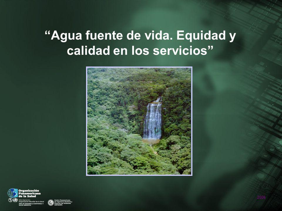 2006 Agua fuente de vida. Equidad y calidad en los servicios