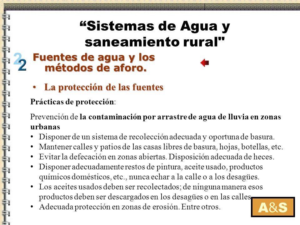 La protección de las fuentesLa protección de las fuentes Prácticas de protección: Prevención de la contaminación por arrastre de agua de lluvia en zon