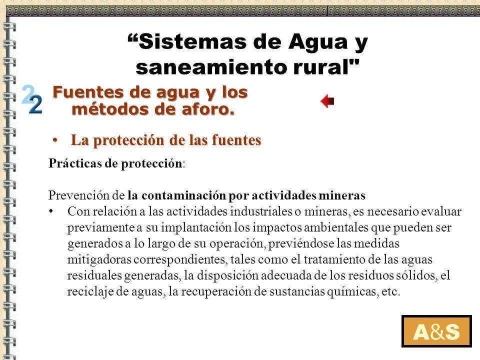 La protección de las fuentesLa protección de las fuentes Prácticas de protección: Prevención de la contaminación por actividades mineras Con relación
