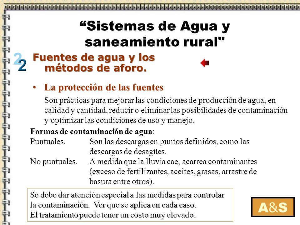 La protección de las fuentesLa protección de las fuentes Se debe dar atención especial a las medidas para controlar la contaminación. Ver que se aplic