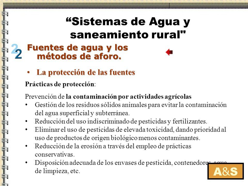 La protección de las fuentesLa protección de las fuentes Prácticas de protección: Prevención de la contaminación por actividades agrícolas Gestión de
