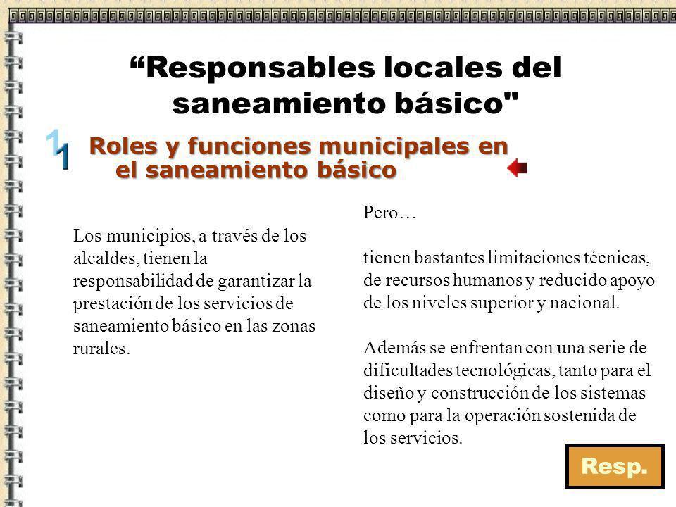 Formulación de proyectos Prestación y supervisión de servicios Orientación a la comunidad Si no existe el sistema de abastecimiento el proyecto tiene que ser de construcción.