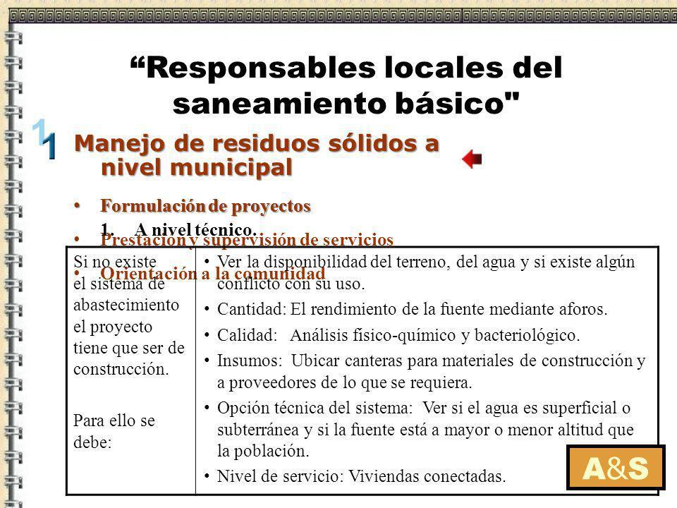 La organización para la gestión A&SA&S Modelos de gestión Responsables locales del saneamiento básico Hay tres modelos de gestión de los sistemas de agua en el ámbito rural que son los más utilizados: Los servicios los gestionan: La administración municipal en forma directa.