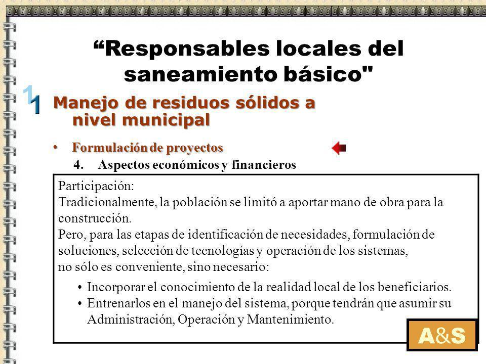 Prestación y supervisión de servicios Prestación y supervisión de servicios A&SA&S Manejo de residuos sólidos a nivel municipal Responsables locales del saneamiento básico La infraestructura por sí misma no siempre significa mejoras en los servicios.