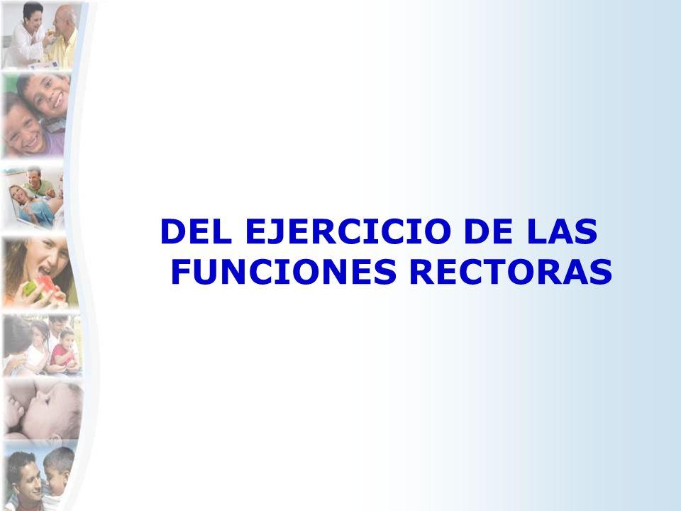 DEL EJERCICIO DE LAS FUNCIONES RECTORAS