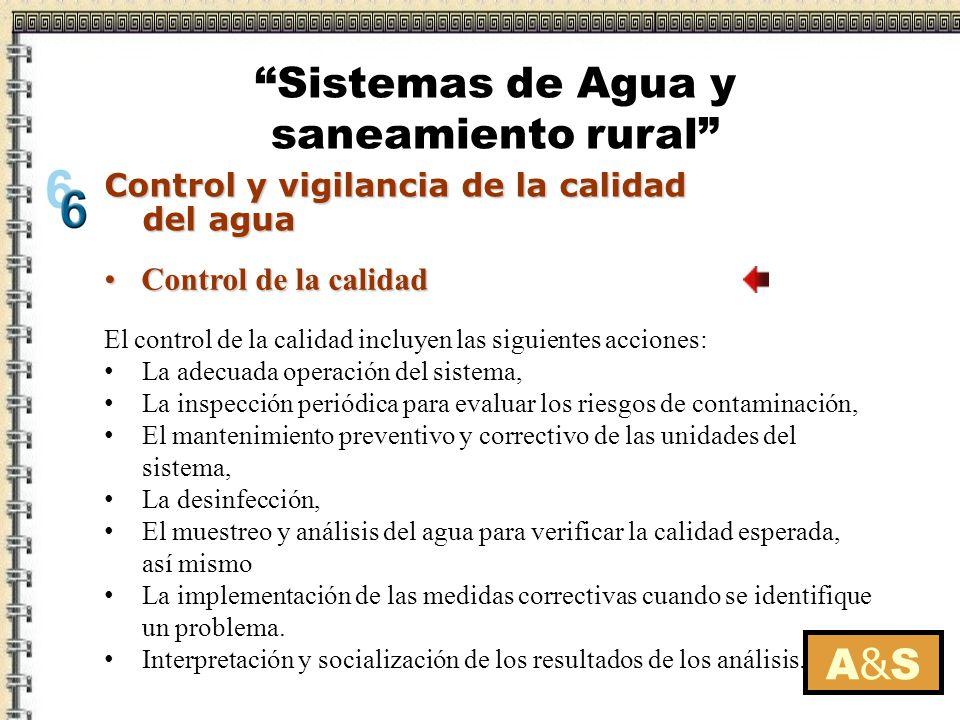 A&SA&S El control de la calidad incluyen las siguientes acciones: La adecuada operación del sistema, La inspección periódica para evaluar los riesgos