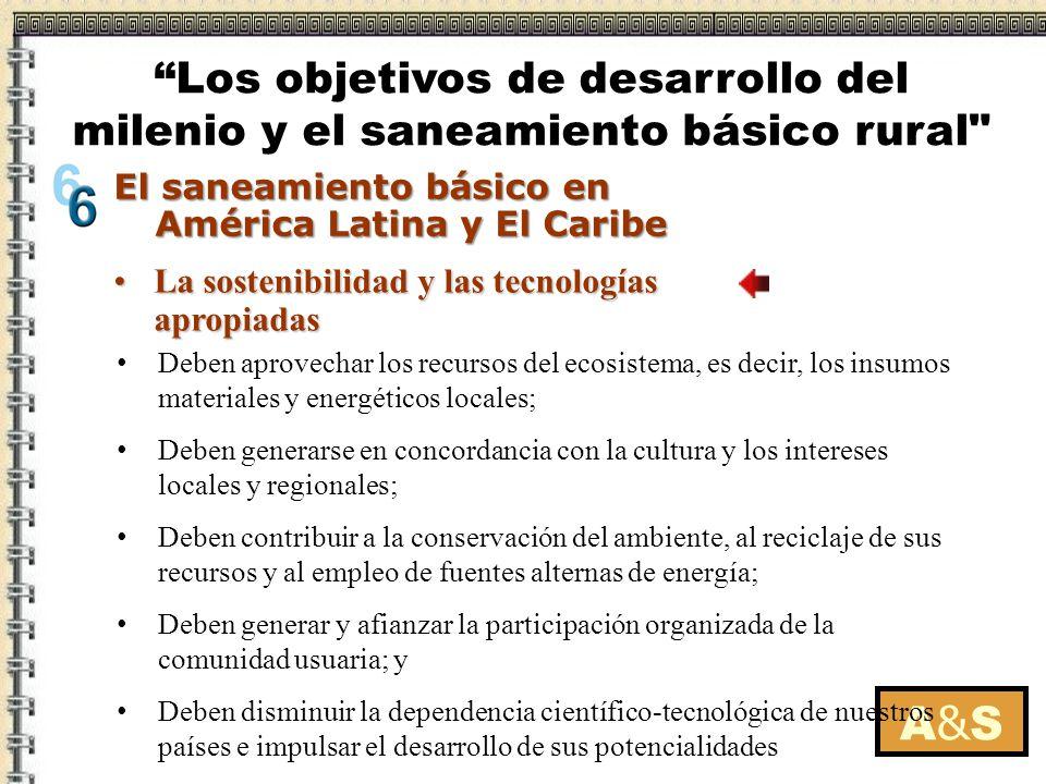 La sostenibilidad y las tecnologías apropiadasLa sostenibilidad y las tecnologías apropiadas A&SA&S El saneamiento básico en América Latina y El Carib