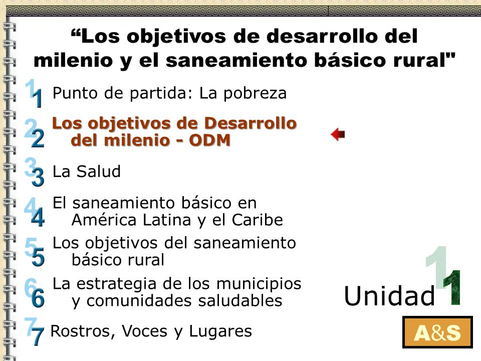 A&SA&S Punto de partida: La pobreza Los objetivos de Desarrollo del milenio - ODM El saneamiento básico en América Latina y el Caribe La Salud Los obj