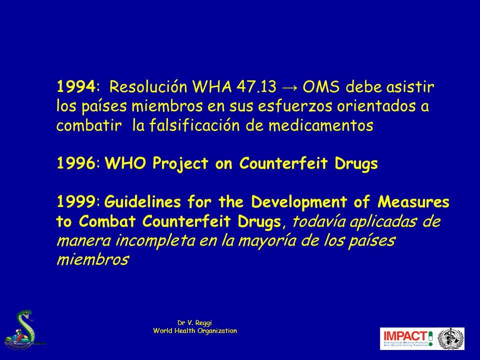 Próximas etapas 25-26 noviembre 2008, Bonn, Alemania: actualización de los principios para legislación para incluir dispositivos médicos 3-5 diciembre 2008, Hammamet, Túnez: tercer General Meeting de IMPACT (documento Q&A sobre inquietudes levantadas a la AMS) 19-24 enero 2009, Ginebra: Consejo Ejecutivo de OMS tiene punto de la agenda sobre productos médicos falsificados - prepara resolución para AMS de 2009