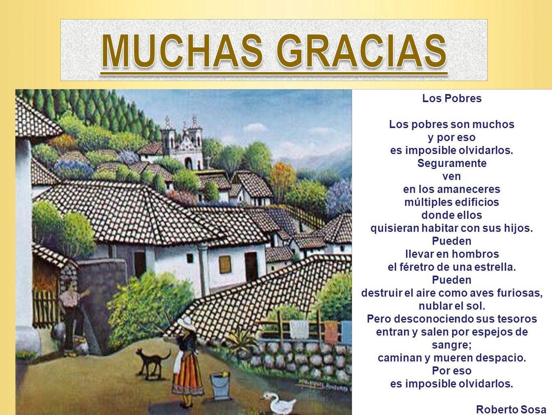 Los Pobres Los pobres son muchos y por eso es imposible olvidarlos. Seguramente ven en los amaneceres múltiples edificios donde ellos quisieran habita