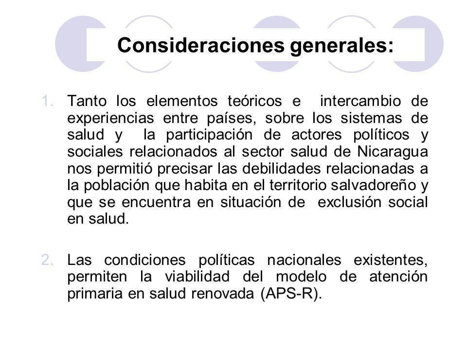 Consideraciones generales: 1.Tanto los elementos teóricos e intercambio de experiencias entre países, sobre los sistemas de salud y la participación d
