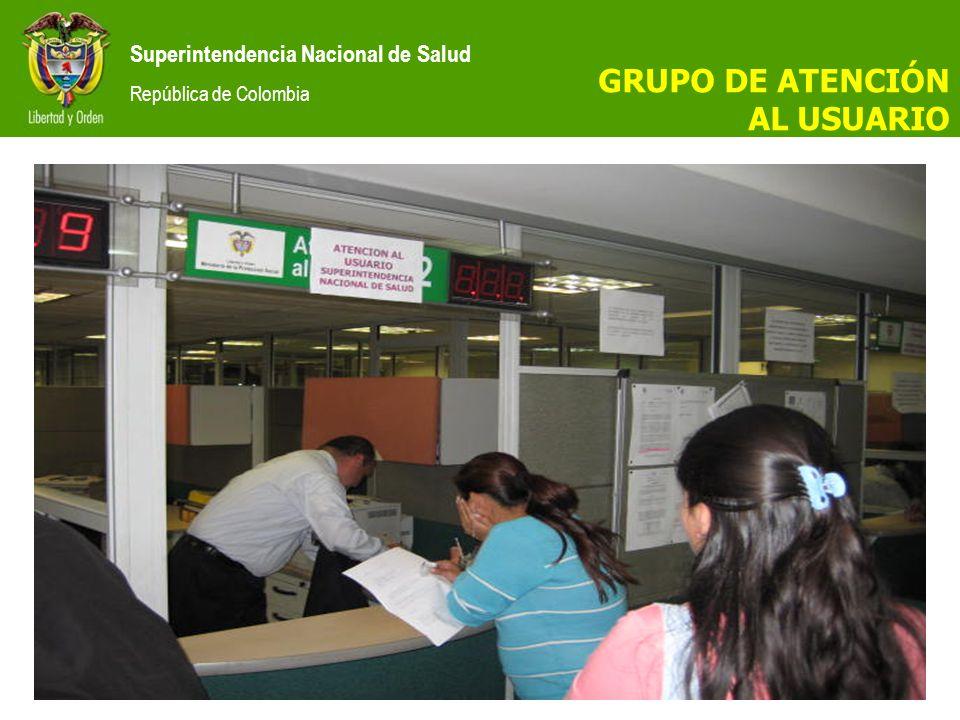 Superintendencia Nacional de Salud República de Colombia GRUPO DE ATENCIÓN AL USUARIO