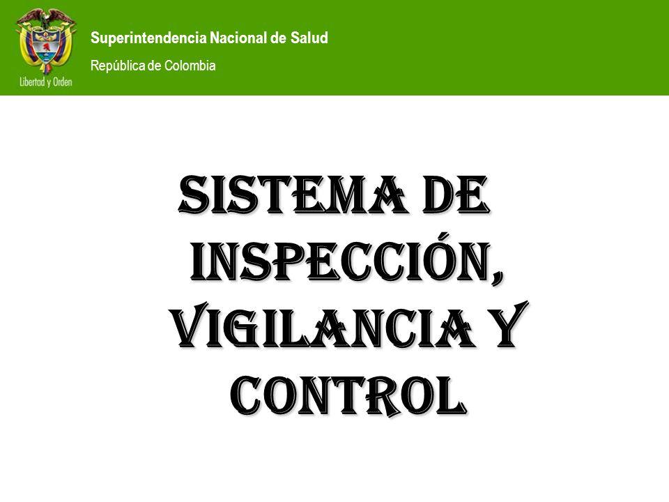 Superintendencia Nacional de Salud República de Colombia Ejercer inspección, vigilancia y control, a las entidades bajo su competencia, sobre el cumplimiento de las normas establecidas frente a la gestión del riesgo en salud dentro del Sistema General de Seguridad Social en Salud.