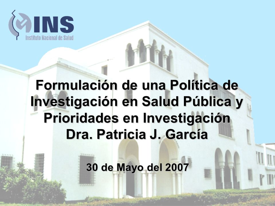 Formulación de una Política de Investigación en Salud Pública y Prioridades en Investigación Dra.