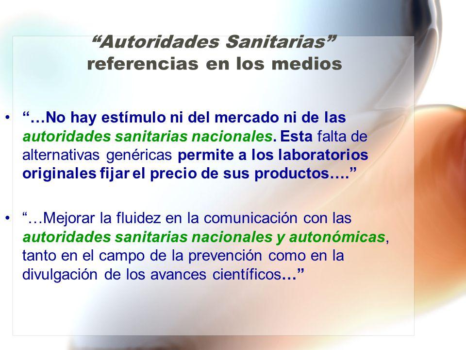 Autoridades Sanitarias referencias en los medios …No hay estímulo ni del mercado ni de las autoridades sanitarias nacionales.