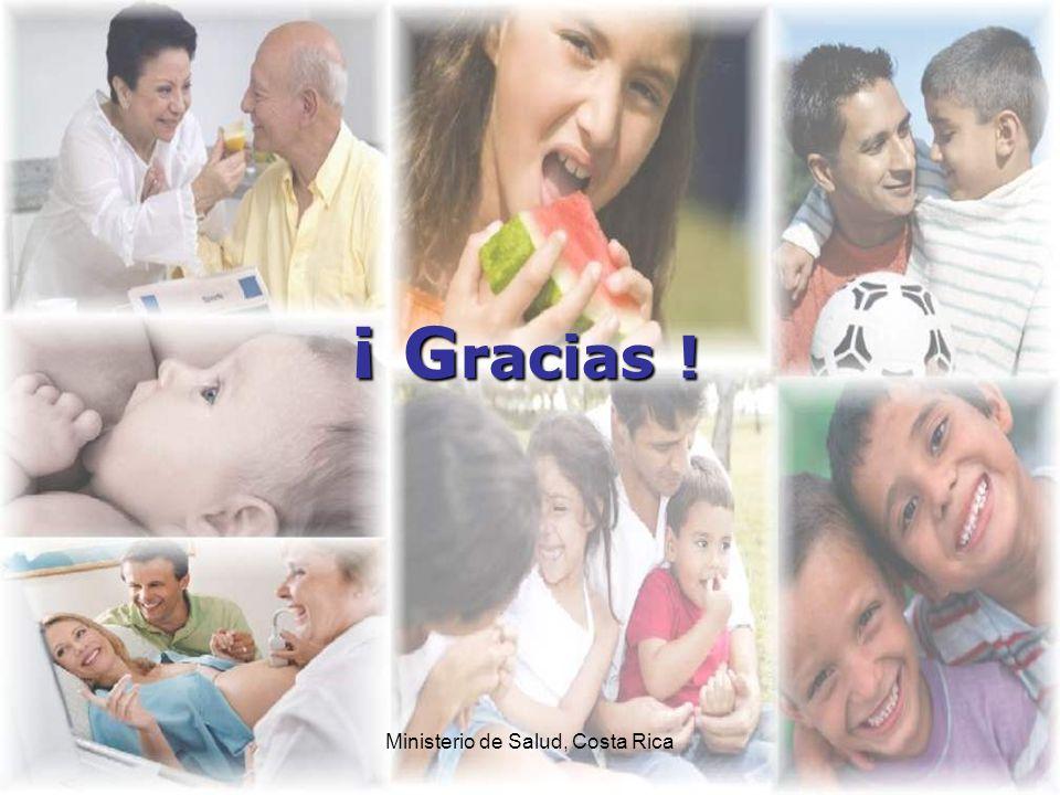 Ministerio de Salud, Costa Rica ¡ G racias !