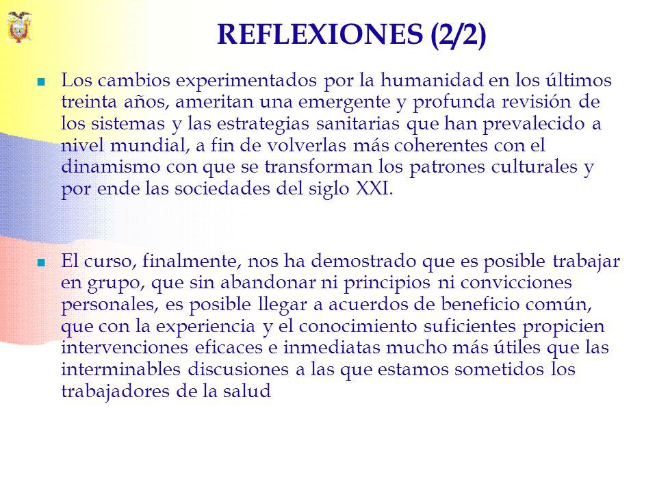 REFLEXIONES (2/2) Los cambios experimentados por la humanidad en los últimos treinta años, ameritan una emergente y profunda revisión de los sistemas