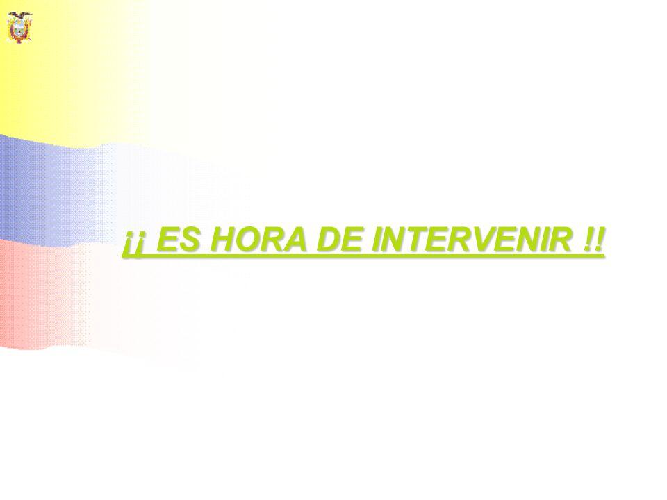 ¡¡ ES HORA DE INTERVENIR !! ¡¡ ES HORA DE INTERVENIR !!