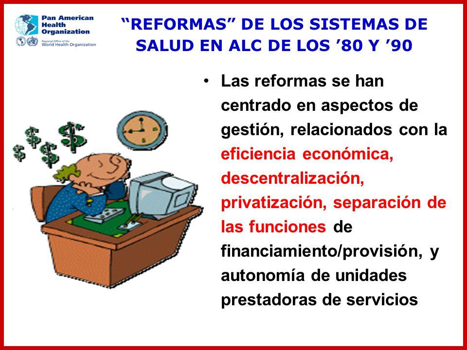 Las reformas se han centrado en aspectos de gestión, relacionados con la eficiencia económica, descentralización, privatización, separación de las fun