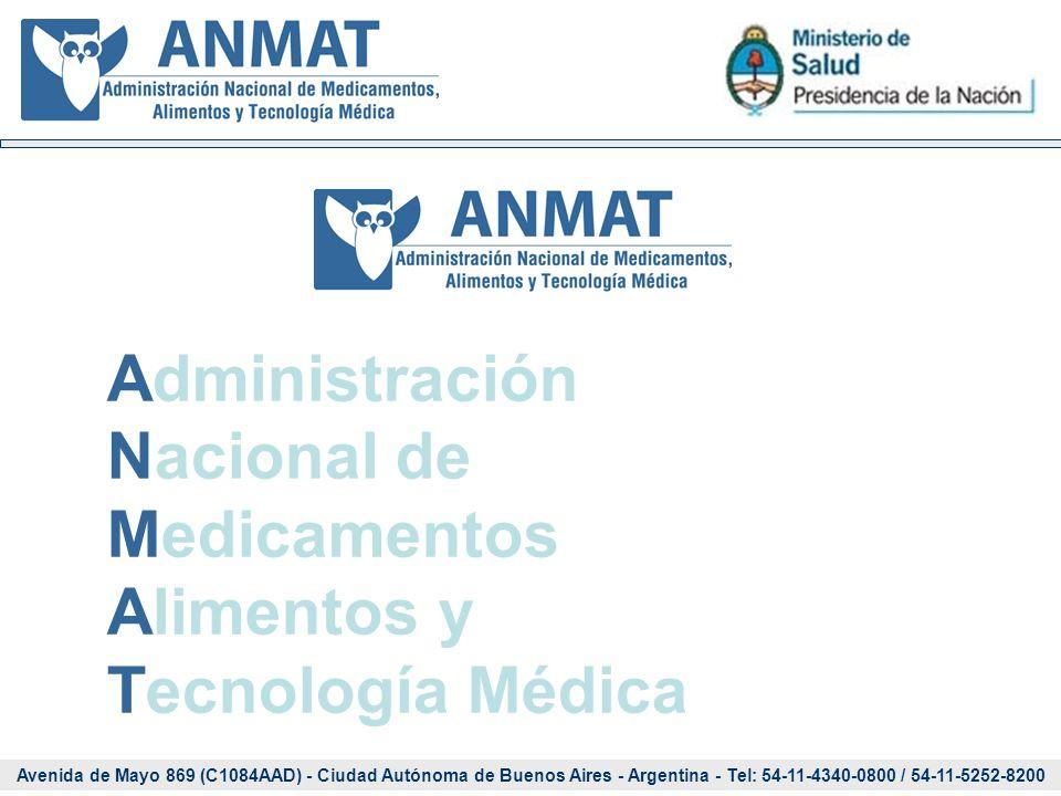 Avenida de Mayo 869 (C1084AAD) - Ciudad Autónoma de Buenos Aires - Argentina - Tel: 54-11-4340-0800 / 54-11-5252-8200 Administración Nacional de Medicamentos Alimentos y Tecnología Médica