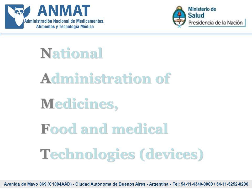 Avenida de Mayo 869 (C1084AAD) - Ciudad Autónoma de Buenos Aires - Argentina - Tel: 54-11-4340-0800 / 54-11-5252-8200 National Administration of Medicines, Food and medical Technologies (devices)