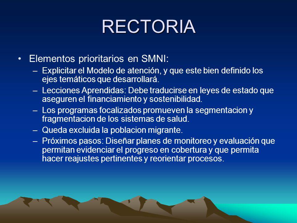 RECTORIA Elementos prioritarios en SMNI: –Explicitar el Modelo de atención, y que este bien definido los ejes temáticos que desarrollará.