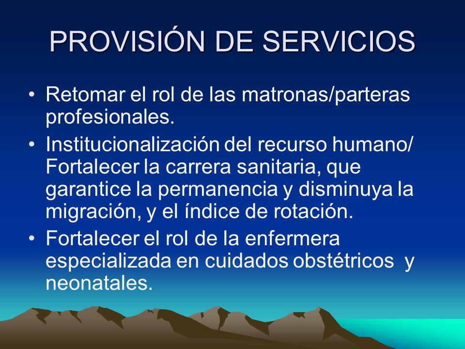 PROVISIÓN DE SERVICIOS Retomar el rol de las matronas/parteras profesionales.