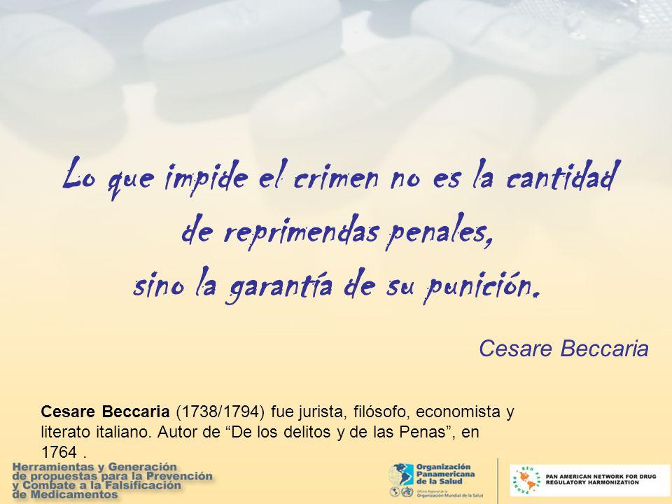 Cesare Beccaria Lo que impide el crimen no es la cantidad de reprimendas penales, sino la garantía de su punición.