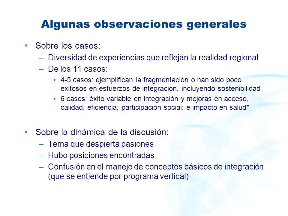 Algunas observaciones generales Sobre los casos: –Diversidad de experiencias que reflejan la realidad regional –De los 11 casos: 4-5 casos: ejemplific